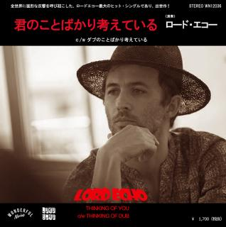 "LORD ECHO - Thinking Of You (君のことばかり考えている) [7""]"