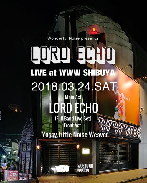 LORD ECHO LIVE IN TOKYO 2018